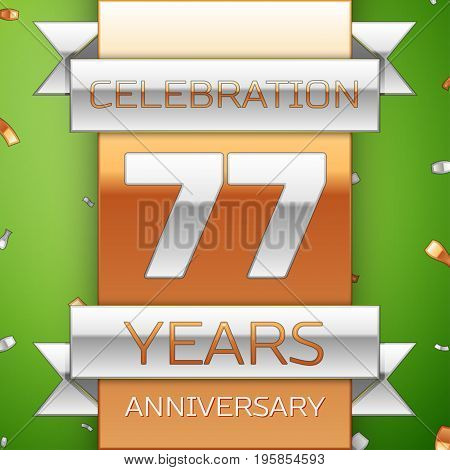 Realistic Seventy seven Years Anniversary Celebration Design. Silver and golden ribbon, confetti on green background. Colorful Vector template elements for your birthday party. Anniversary ribbon