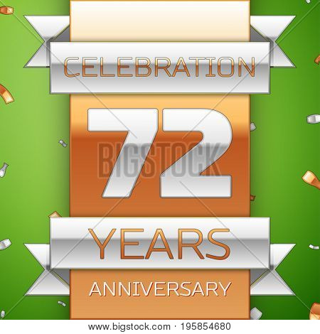 Realistic Seventy two Years Anniversary Celebration Design. Silver and golden ribbon, confetti on green background. Colorful Vector template elements for your birthday party. Anniversary ribbon