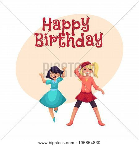 Happy birthday vector greeting card, poster, banner design with Two girls dancing at party, one in blue dress, another wearing skirt and leggings. Happy girls dancing, having fun at a kids party