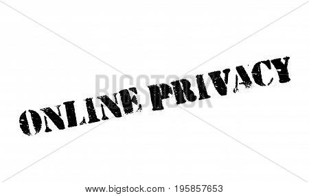 Online Privacy rubber stamp. Grunge design with dust scratches. Effects can be easily removed for a clean, crisp look. Color is easily changed.