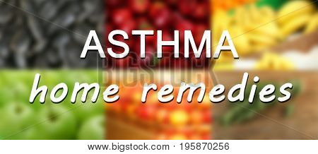 Text ASTHMA HOME REMEDIES on blurred background