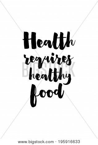 Quote food calligraphy style. Hand lettering design element. Inspirational quote: Health requires healthy food.