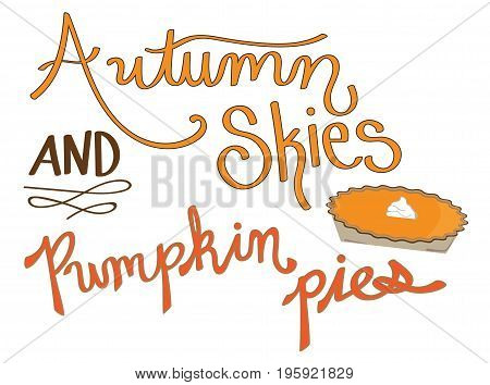 Fall Autumn Skies Pumpkin Pies Lettering and Dessert