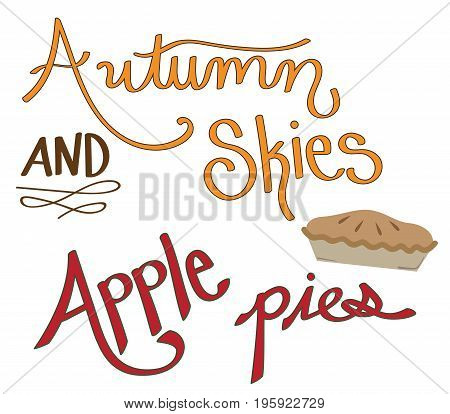 Harvest Fall Autumn Skies Apple Pies and Lettering