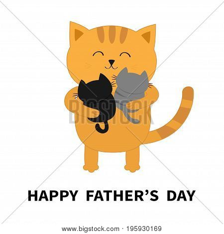 Happy Fathers day. Cat hugging two little baby kitten. Kittens on hands. Kitty hug. Funny Kawaii animal family. Cute cartoon pet character set. Flat design White background Isolated. Vector