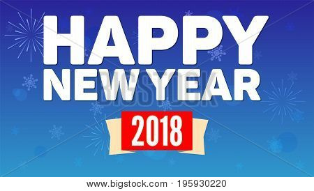 2018 Happy New Year greeting horizontal poster on night sky backdrop. Fireworks, snowflakes on blue background. Paper design with small shadow. Greeting poster for your loved ones