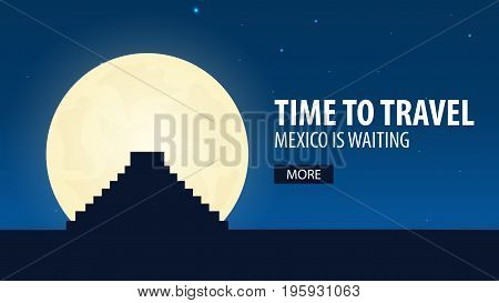 Time To Travel. Travel To Mexico. Mexico Is Waiting. Vector Illustration.