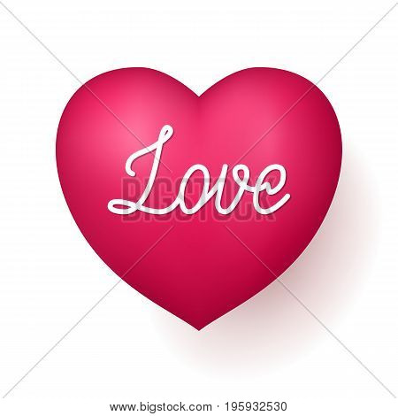 Love red heart. Quote for very special person, beautiful romantic expression of feeling. Realistic vector illustration on white background