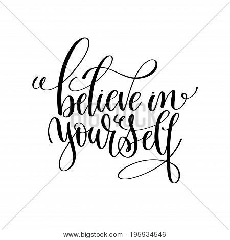 believe in yourself black and white modern brush calligraphy positive quote, motivational and inspirational typography poster, hand lettering text vector illustration
