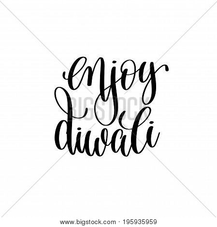 enjoy diwali black calligraphy hand lettering text isolated on white background for indian diwali fire light holiday design template, greeting card vector illustration