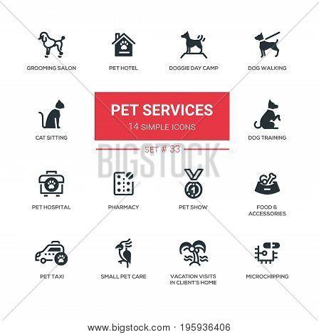 Pet services - set of vector icons, pictograms. Grooming, hotel, hospital, show, taxi, memorial, dog walking, day camp, training, cat sitting, pharmacy, food, accessory, vacation visits, microchipping