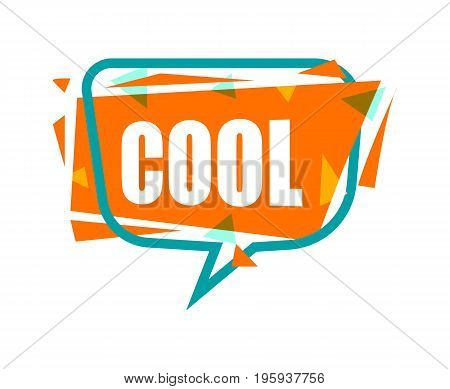 Cool speech bubble with expression text. Most commonly used replica label isolated on white background vector illustration.