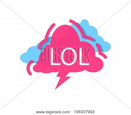Lol speech bubble with expression text. Most commonly used replica label, dialog sticker isolated on white background vector illustration.