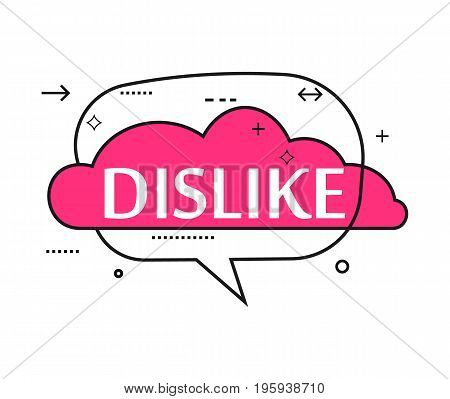 Outline speech bubble with Dislike phrase. Most commonly used replica label isolated on white background vector illustration.