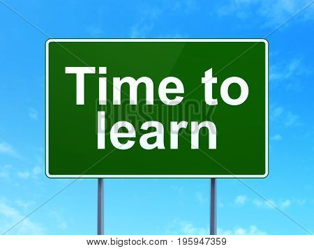 Timeline concept: Time to Learn on green road highway sign, clear blue sky background, 3D rendering