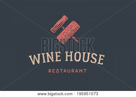 Label of wine restaurant with Cork, Corkscrew and text Wine House. Logo template for bar, cafe, restaurant in wine theme. Logo, signs, labels, identity, badges for business brands. Vector Illustration