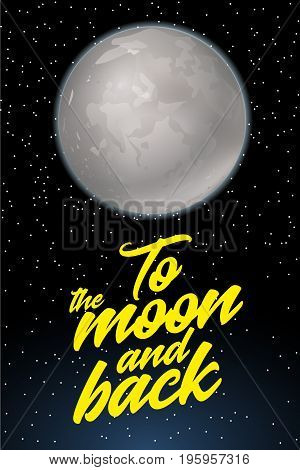 To the moon and back. Card design template with fool moon. Vector illustration
