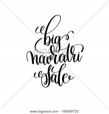 big navratri sale hand lettering inscription to indian holiday, calligraphy vector illustration