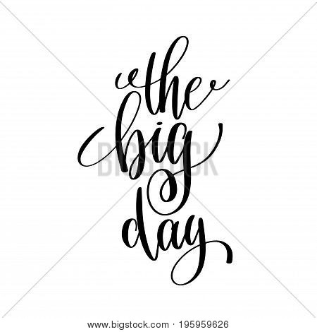 the big day calligraphy hand lettering text to morning motivation or inscription for a photography in a photo album, vector illustration