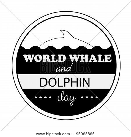 World Whale Dolphin day emblem isolated vector illustration black text on white background. 23 july animal rights protection holiday event label, greeting card decoration graphic element