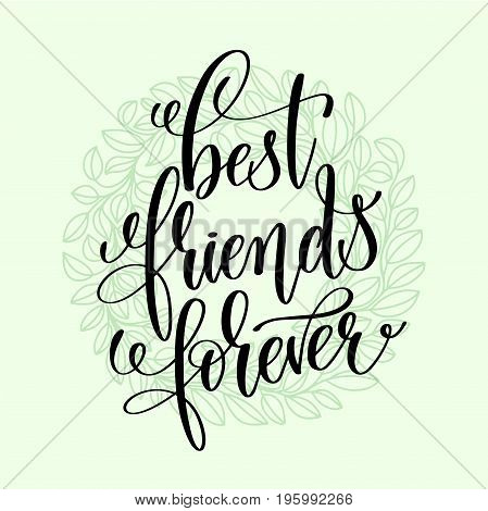 best friends forever handwritten lettering positive quote, motivational and inspirational phrase, calligraphy vector illustration