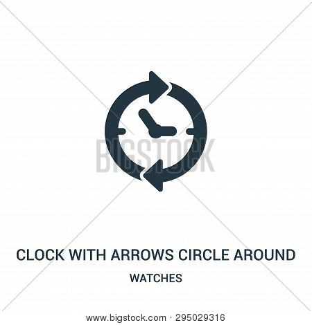 Clock With Arrows Circle Around Icon Isolated On White Background From Watches Collection. Clock Wit