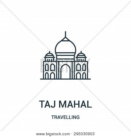 Taj Mahal Icon Isolated On White Background From Travelling Collection. Taj Mahal Icon Trendy And Mo