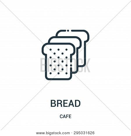 Bread Icon Isolated On White Background From Cafe Collection. Bread Icon Trendy And Modern Bread Sym