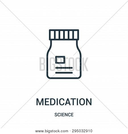 Medication Icon Isolated On White Background From Science Collection. Medication Icon Trendy And Mod