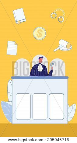Symbols Of Law And Order Flat Vector Illustration. Judge In Courtroom. Magistrate In Gown With Gavel