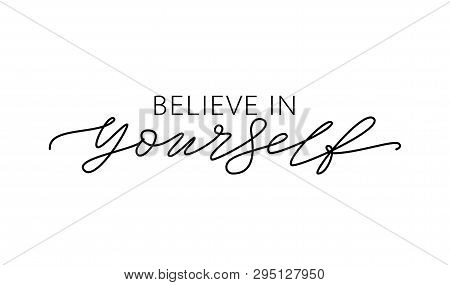 Believe In Yourself. Motivation Quote Modern Calligraphy Text Believe In Yourself. Vector Illustrati