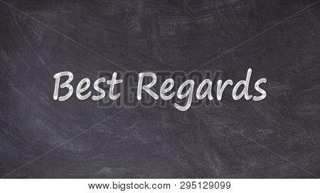 Best Regards Written On Blackboard With Chalk