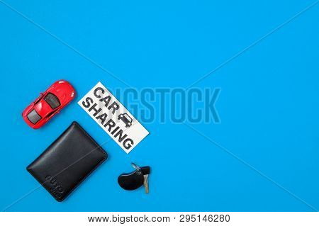 Car Sharing Concept With Toy Car, Auto Drive License, Car Key, Text Sign