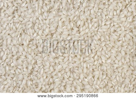 Arborio Risotto Short Grain Rice Texture Background. Nutrition. Bio. Natural Food Ingredient.