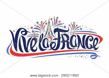 Vector French Motto For Bastille Day - Vive La France, Poster With Simple Cartoon Eiffel Tower, Orig