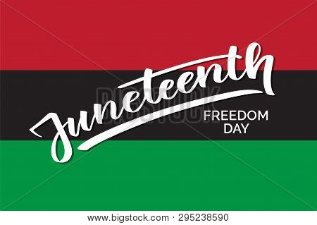 Juneteenth Freedom Day, Hand-written Text, Typography, Hand Lettering, Calligraphy. Hand Writing Of