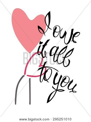 I Owe It All To You - Idea For а Greeting сard; Textile Printing; Web Design (mothers Day, Wedding-d