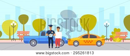 Car Accident Crash On Road Driver With Police Officer Standing Over Broken Vehicle Collision Concept