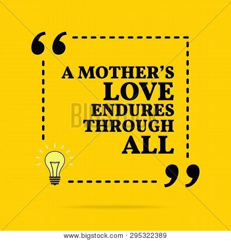 Inspirational Motivational Quote. A Mother's Love Endures Through All. Vector Simple Design.