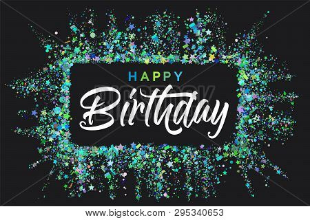 Happy Birthday Typography Design For Greeting Cards And Invitation, With Confetti And Colorful Text,