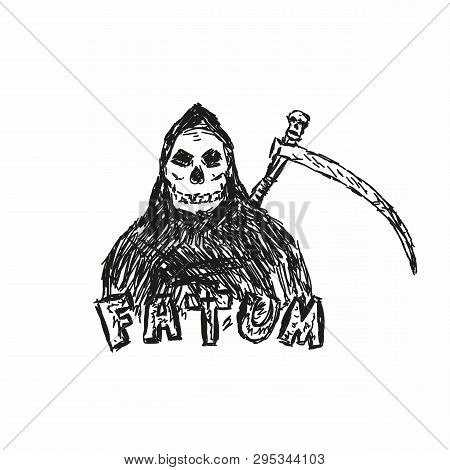 Character Death With Scythe And Handwritten Text Fatum. Sketch, Grunge, Scribble. Isolated Vector Il