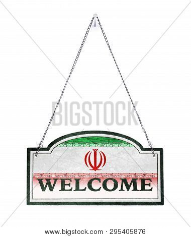 Iran Welcomes You! Old Metal Sign Isolated On White