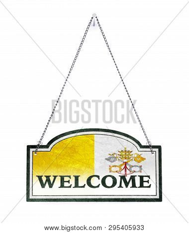 Vatican City Welcomes You! Old Metal Sign Isolated On White