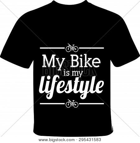 My Bicycle Is My Lifestyle T-shirt Printing