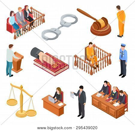 Isometric court of law. Trials defendant witness interrogation jury judge justice accused lawyer criminal legal prisoner vector icons. Illustration of legal justice, judge and lawyer poster