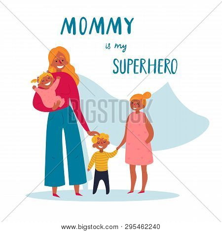 Mommy Is My Superhero Text. Happy Mother S Day Decorative Composition. Vector Flat On White, Isolate