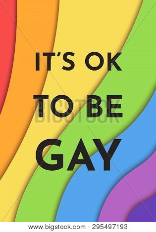 Its Ok To Be Gay. Pride Banner. Lgbt Rights Concept. Paper Cut Rainbow Spectrum Flag, Homosexuality