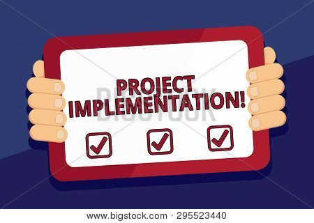 Writing note showing Project Implementation. Business photo showcasing phase where visions and plans become reality Color Tablet Smartphone with Screen Handheld Back of Gadget. poster