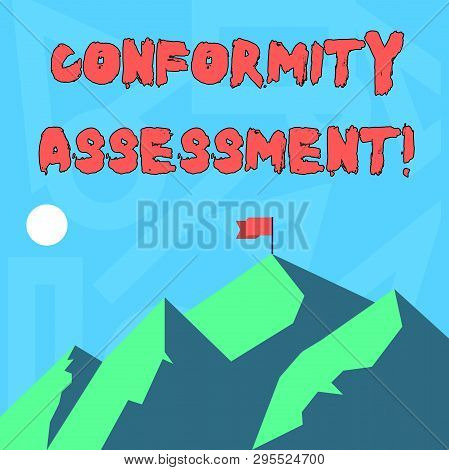 Handwriting text writing Conformity Assessment. Concept meaning Evaluation verification and assurance of conforanalysisce Mountains with Shadow Indicating Time of Day and Flag Banner on One Peak. poster