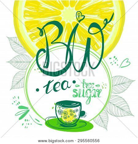 Cup Of Tea Bio,  A Hand Drawn Eco Tea Pair, Tea Leaves, Cubes On A Round Background. Vector Illustra